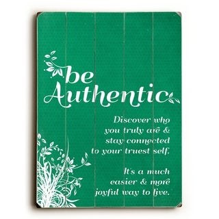 Be Authentic -   Planked Wood Wall Decor by Cheryl Overton