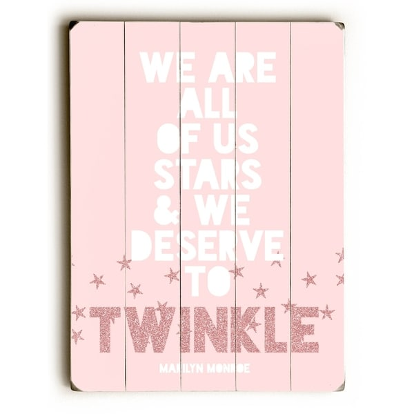 We Deserve to Twinkle - Planked Wood Wall Decor by Cheryl Overton