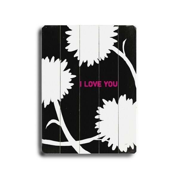 I love you - Planked Wood Wall Decor by Lisa Weedn