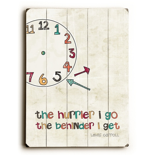 The Hurrier I go - Planked Wood Wall Decor by Cheryl Overton