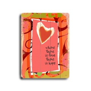 Where there is love -   Planked Wood Wall Decor by Lisa Weedn