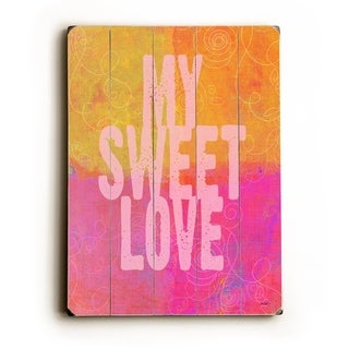 My Sweet Love -   Planked Wood Wall Decor by Lisa Weedn