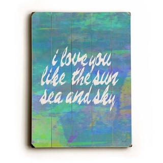 I love you like the sun -   Planked Wood Wall Decor by Lisa Weedn
