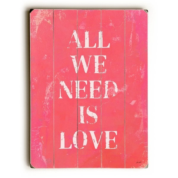 All we need is love pink - Planked Wood Wall Decor by Lisa Weedn
