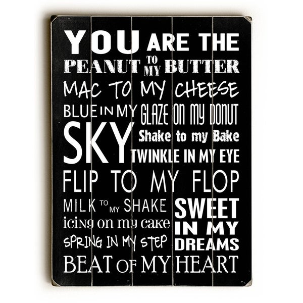 You Are the Peanut to my Butter - Planked Wood Wall Decor by Nancy Anderson
