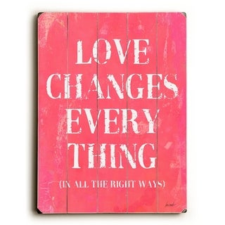 Love changes  -   Planked Wood Wall Decor by Lisa Weedn