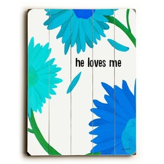 he loves me - blue flowers -   Planked Wood Wall Decor by Lisa Weedn