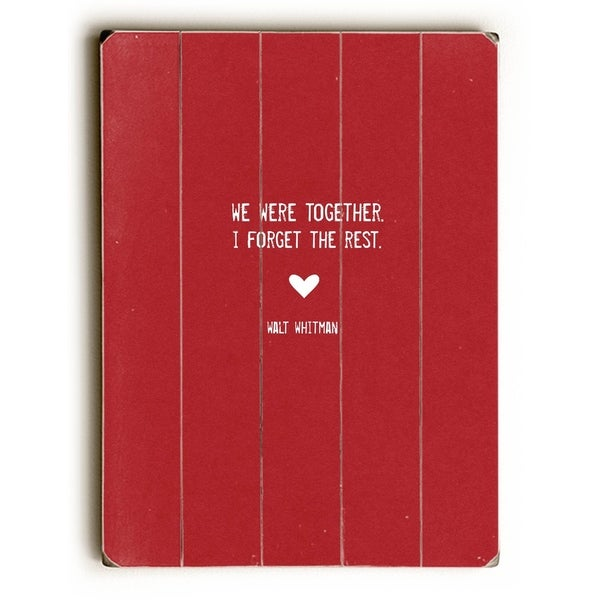 We were together - Planked Wood Wall Decor by Cheryl Overton