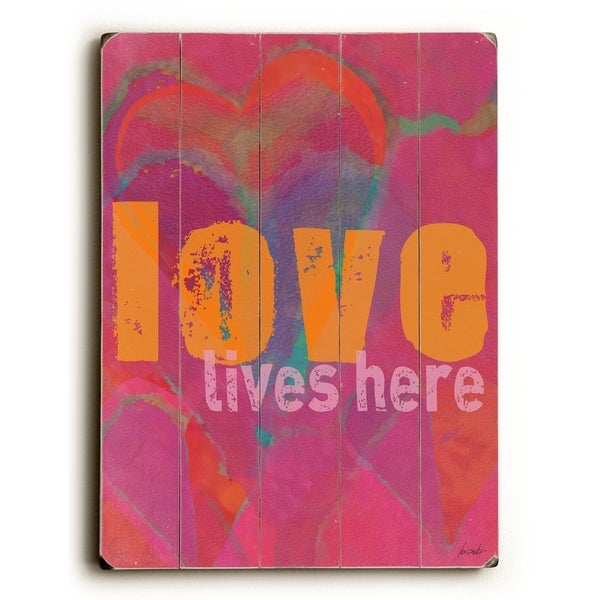 Love Lives Here - Planked Wood Wall Decor by Lisa Weedn