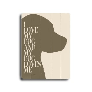 I love my dog #2  -   Planked Wood Wall Decor by Lisa Weedn