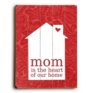 Mom is the Heart _ Red -   Planked Wood Wall Decor by Cheryl Overton