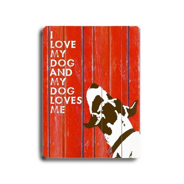 I love my dog #3 - Planked Wood Wall Decor by Lisa Weedn