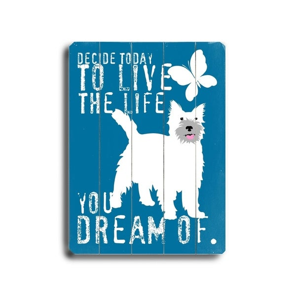 Live the life you dream of - Planked Wood Wall Decor by Ginger Oliphant