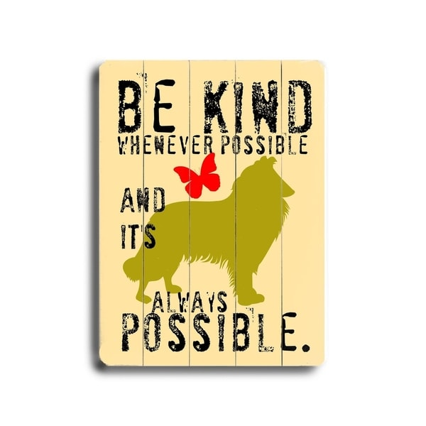Be kind whenever possible - Planked Wood Wall Decor by Ginger Oliphant