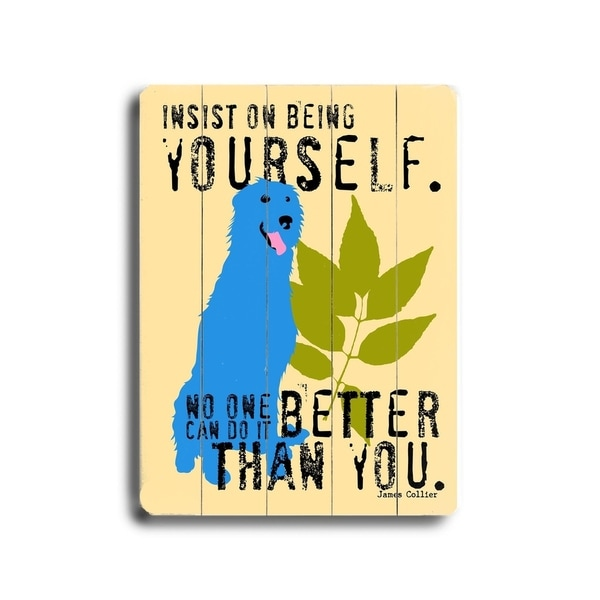 Insist on being yourself - Planked Wood Wall Decor by Ginger Oliphant