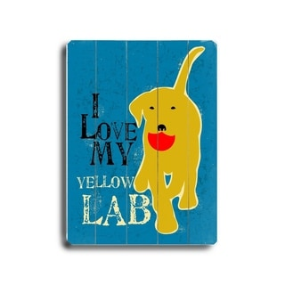 I love my yellow lab -  Planked Wood Wall Decor by  Ginger Oliphant