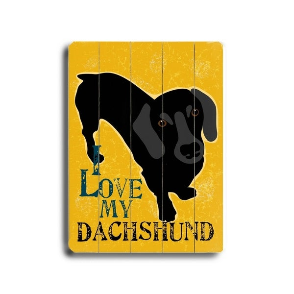 I love my dachshund - Planked Wood Wall Decor by Ginger Oliphant