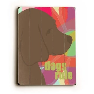 Dogs rule 2 -   Planked Wood Wall Decor by Lisa Weedn
