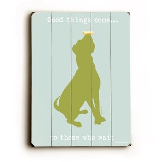 Good things come -   Planked Wood Wall Decor by Dog is Good