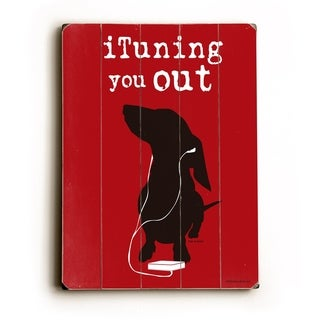 iTuning you out -   Planked Wood Wall Decor by Dog is Good