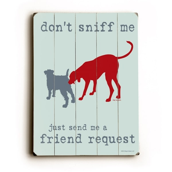 Send me a friend request - Planked Wood Wall Decor by Dog is Good