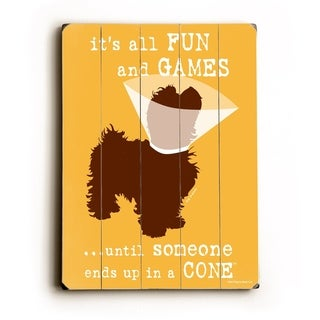 Its all fun and games small -   Planked Wood Wall Decor by Dog is Good