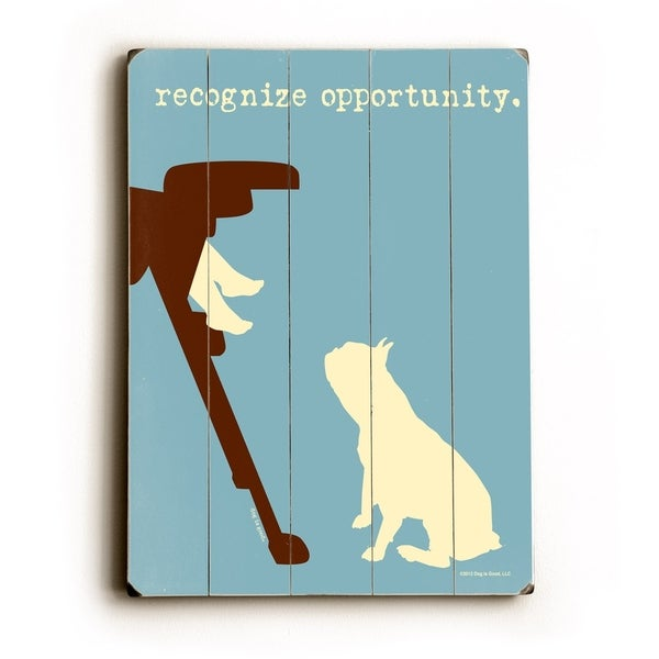 Recognize Opportunities - Planked Wood Wall Decor by Dog is Good
