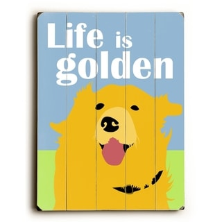 Life is Golden -  Planked Wood Wall Decor by  Ginger Oliphant