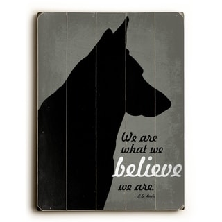 We are what we Believe -  Planked Wood Wall Decor by Going Places 2