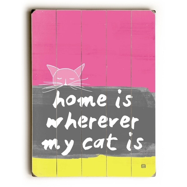 Home is Where My Cat Is - Planked Wood Wall Decor by Lisa Weedn