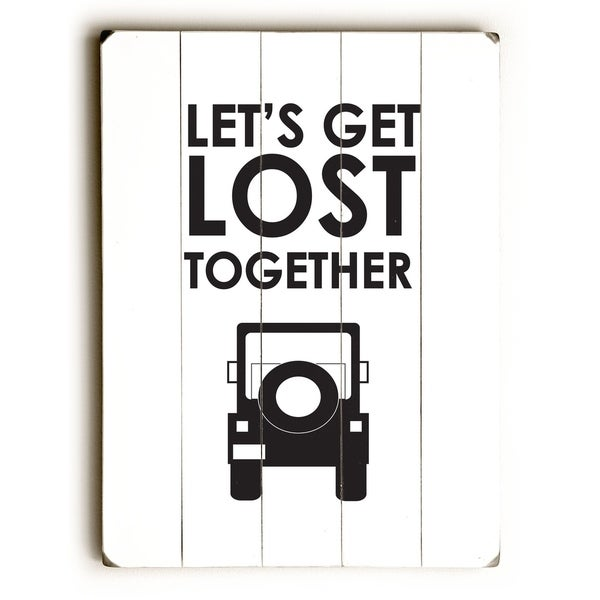 Let's Get Lost Together - Planked Wood Wall Decor by Amanda Catherine