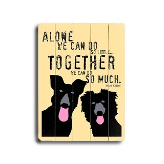 Together we can do so much -  Planked Wood Wall Decor by  Ginger Oliphant