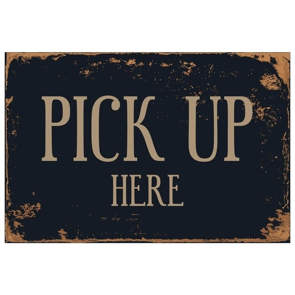 "Pick Up Here 8"" x 12"" Vintage Aluminum Retro Metal Sign"