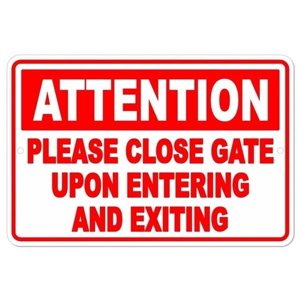 """Keep Gate Closed Upon Enter And Exit Metal Sign 8"""" x 12"""""""
