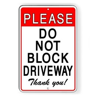 """Please Do Not Block Driveway Thank you Metal Sign 8"""" x 12"""""""
