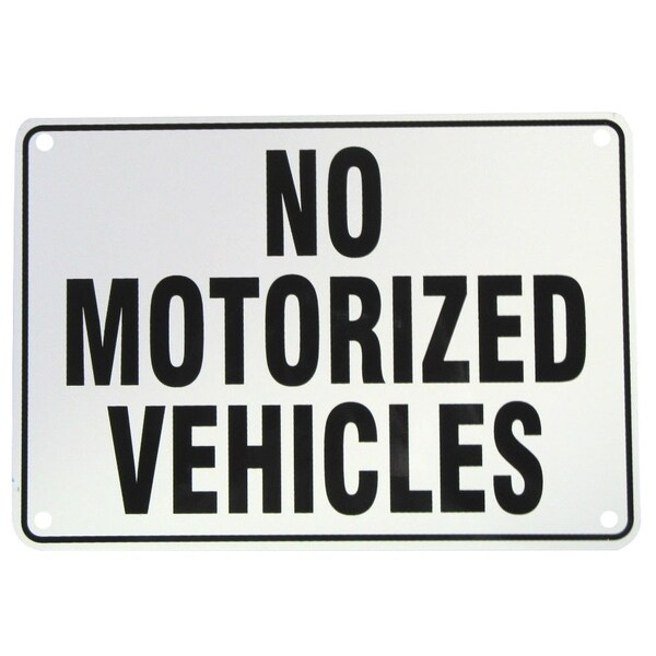 "No Motorized Vehicles, Warning Sign, Metal Heavy Duty 10"" x 7"""