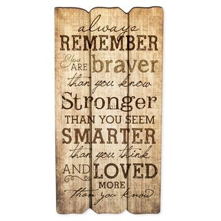 "Always Remember You Are Stronger Braver Smarter 12"" x 6"" x0.25"" Wooden - Brown"