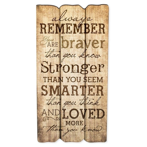 """Always Remember You Are Stronger Braver Smarter 12"""" x 6"""" x0.25"""" Wooden - Brown"""