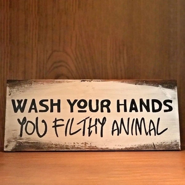 Shop Decorative Wooden Signs Wash Your Hands You Filthy Animal 5 X