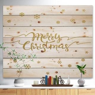 Designart 'Merry Christmas Handwritten Wish on white and gold' Print on Natural Pine Wood