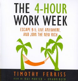 The 4-Hour Work Week: Escape 9-5, Live Anywhere, and Join the New Rich (CD-Audio)