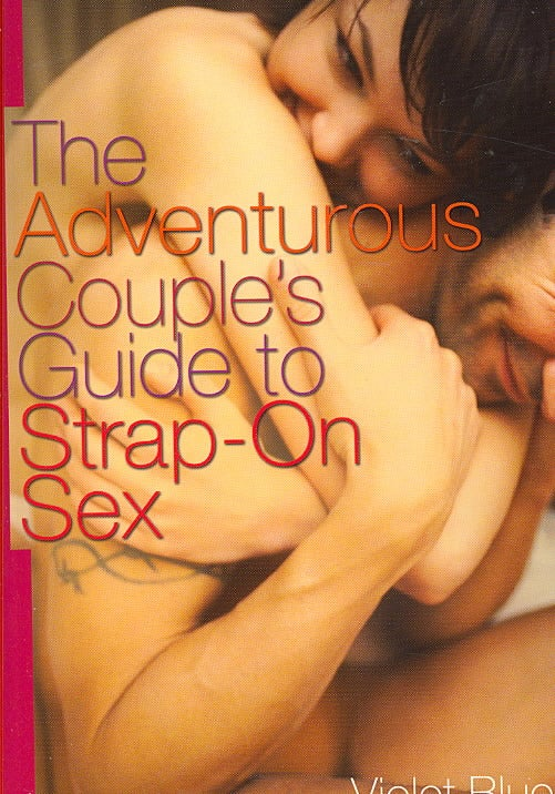 The Adventurous Couple's Guide to Strap-on Sex (Paperback)