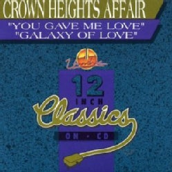 CROWN HEIGHTS AFFAIR - YOU GAVE ME LOVE/GALAXY OF LOVE