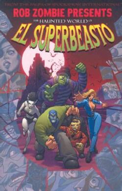 The Haunted World of El Superbeasto 1 (Paperback)