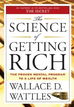 """The Science of Getting Rich: Includes the Classic Essay """"How to Get What You Want"""" (Paperback)"""