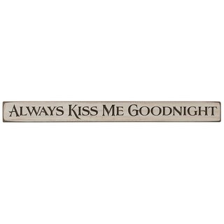 Rustic Shelf Sitter Sign - Always Kiss Me Goodnight - Antique White