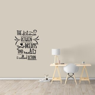 The Distance Between Your Dreams and Reality Wall Decal