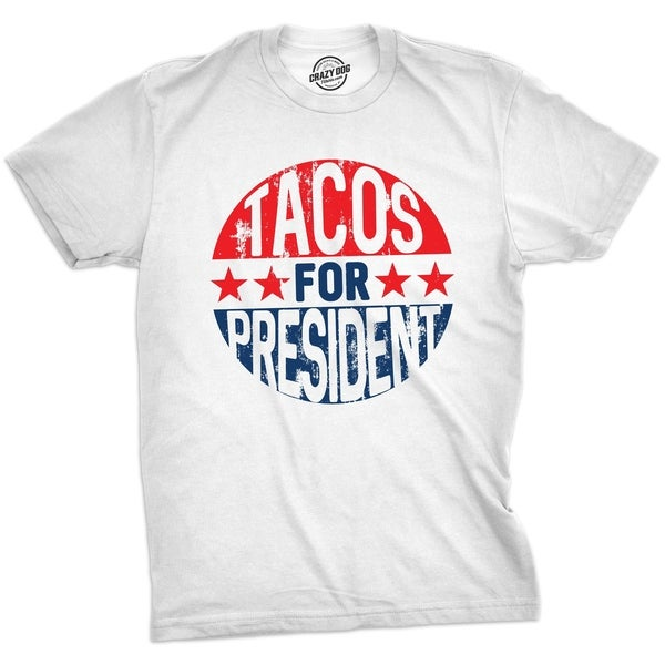 19ef0a49 Shop Mens Tacos For Prez Tshirt Funny Political Cinco De Mayo Tee For Guys  - Free Shipping On Orders Over $45 - Overstock - 23564958