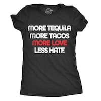 Womens More Tequila More Tacos More Love Less Hate Tshirt Funny Tee