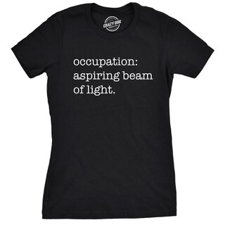 Womens Occupation Aspiring Beam Of Light Tshirt Funny Motivational Tee